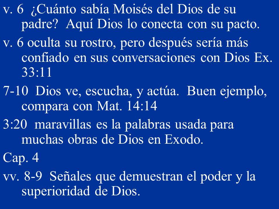 v. 6 ¿Cuánto sabía Moisés del Dios de su padre? Aquí Dios lo conecta con su pacto. v. 6 oculta su rostro, pero después sería más confiado en sus conve
