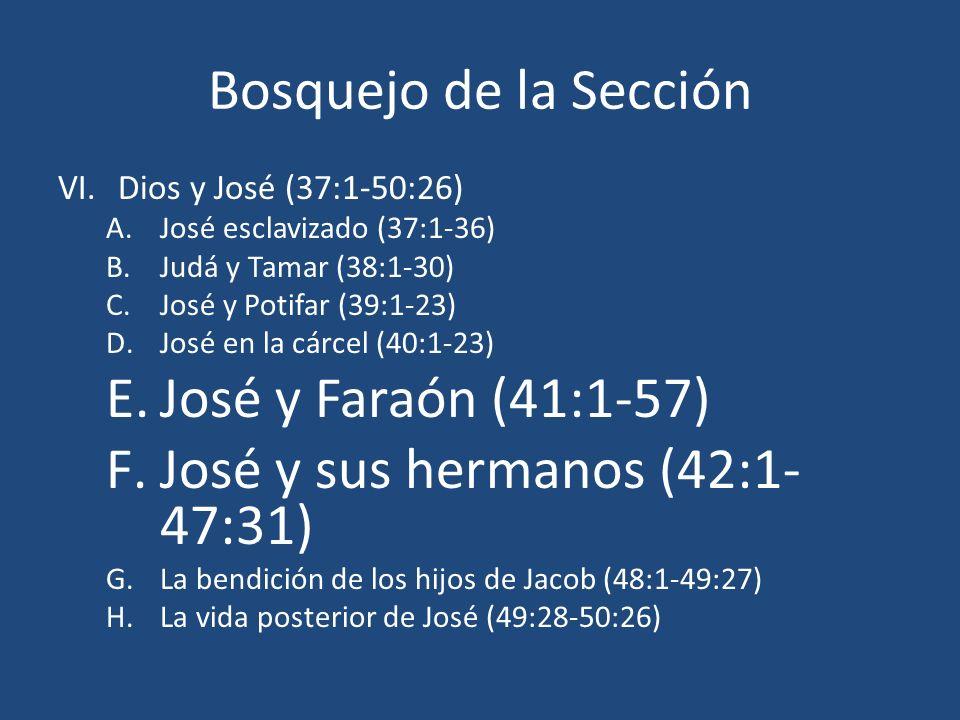 José y Faraón (41:1-57) 41:46-49 Egipto se prepara 41:50-52 Los dos hijos de José – Parte de los 12 tribus- En vez de José y Leví, hay Manasés y Efraín.