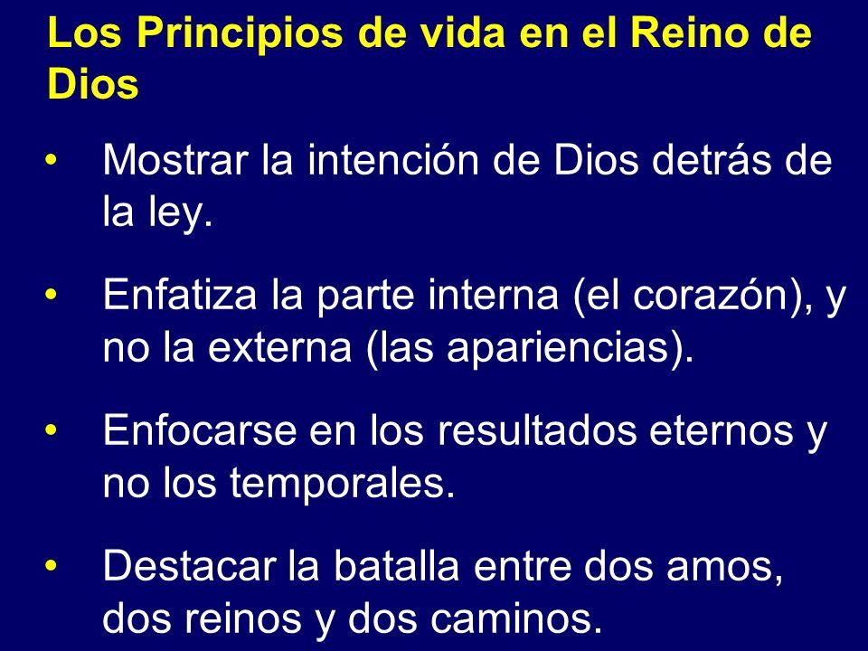 Mostrar la intención de Dios detrás de la ley. Enfatiza la parte interna (el corazón), y no la externa (las apariencias). Enfocarse en los resultados