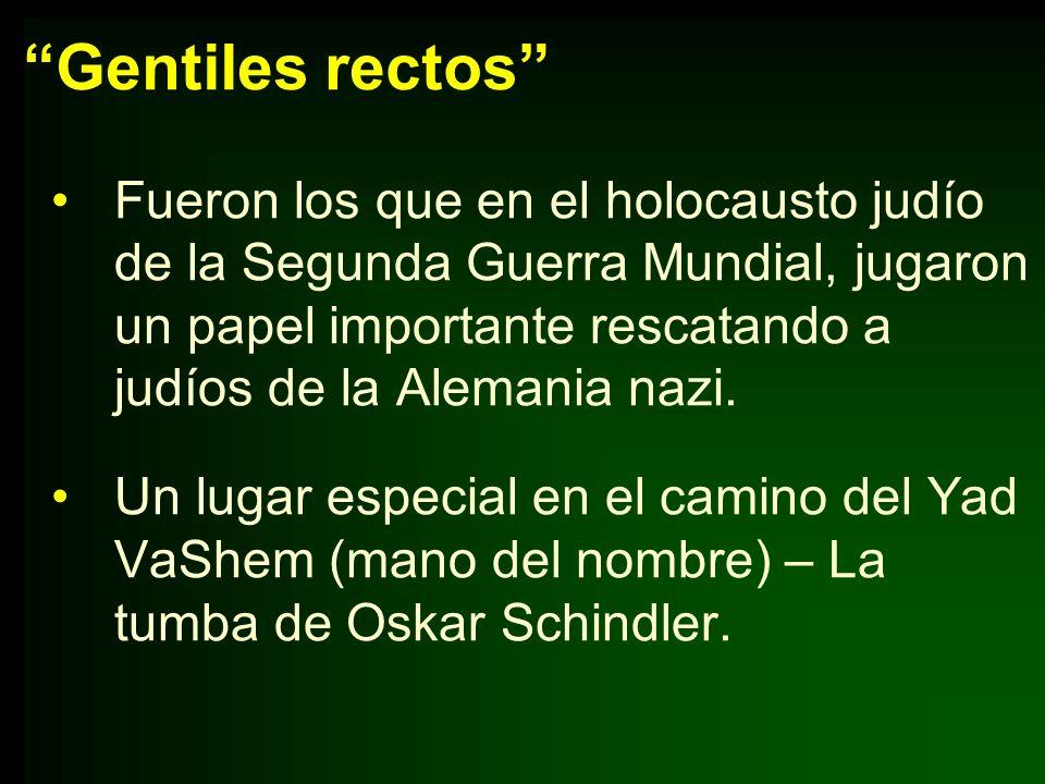 Gentiles rectos Fueron los que en el holocausto judío de la Segunda Guerra Mundial, jugaron un papel importante rescatando a judíos de la Alemania naz