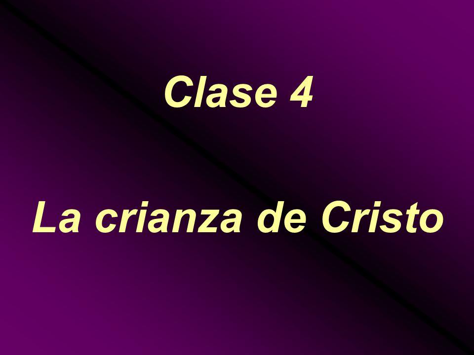 Clase 4 La crianza de Cristo