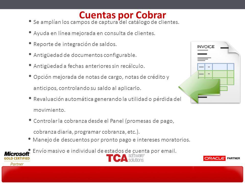 Se amplían los campos de captura del catálogo de clientes. Ayuda en línea mejorada en consulta de clientes. Reporte de integración de saldos. Antigüed