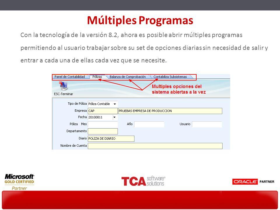 Con la tecnología de la versión 8.2, ahora es posible abrir múltiples programas permitiendo al usuario trabajar sobre su set de opciones diarias sin n