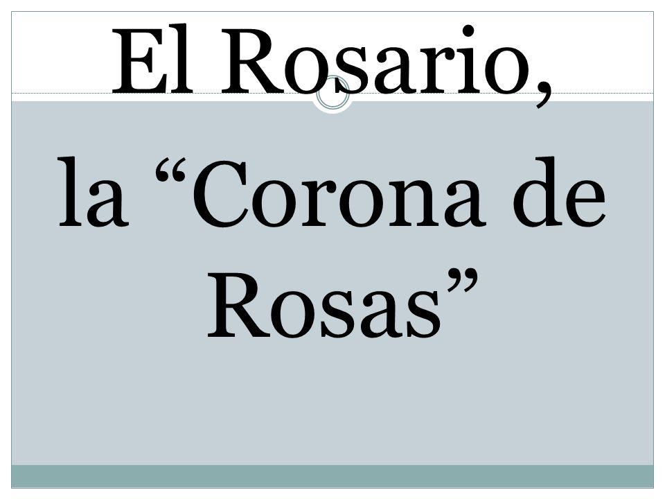 El Rosario, la Corona de Rosas