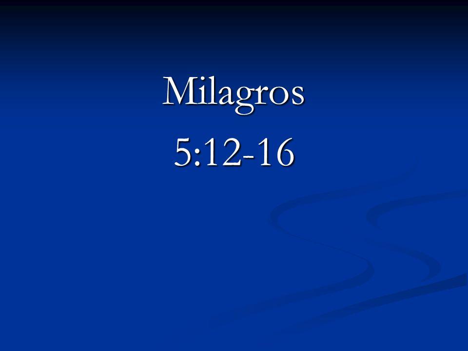 Milagros5:12-16