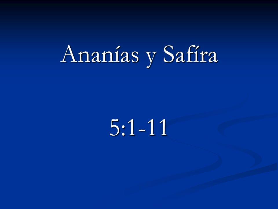 Ananías y Safíra 5:1-11