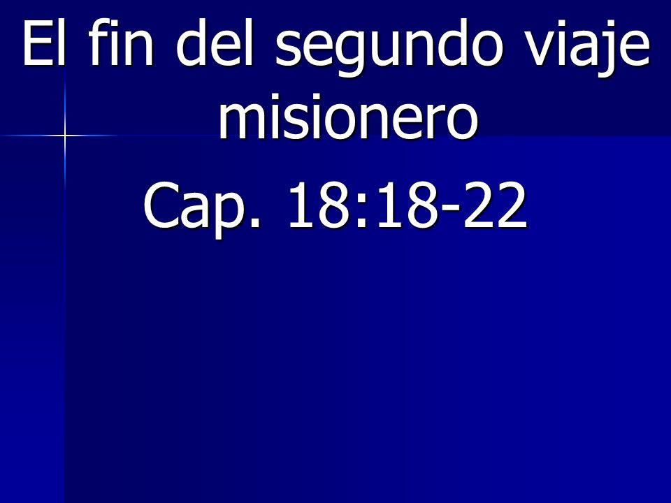El fin del segundo viaje misionero Cap. 18:18-22