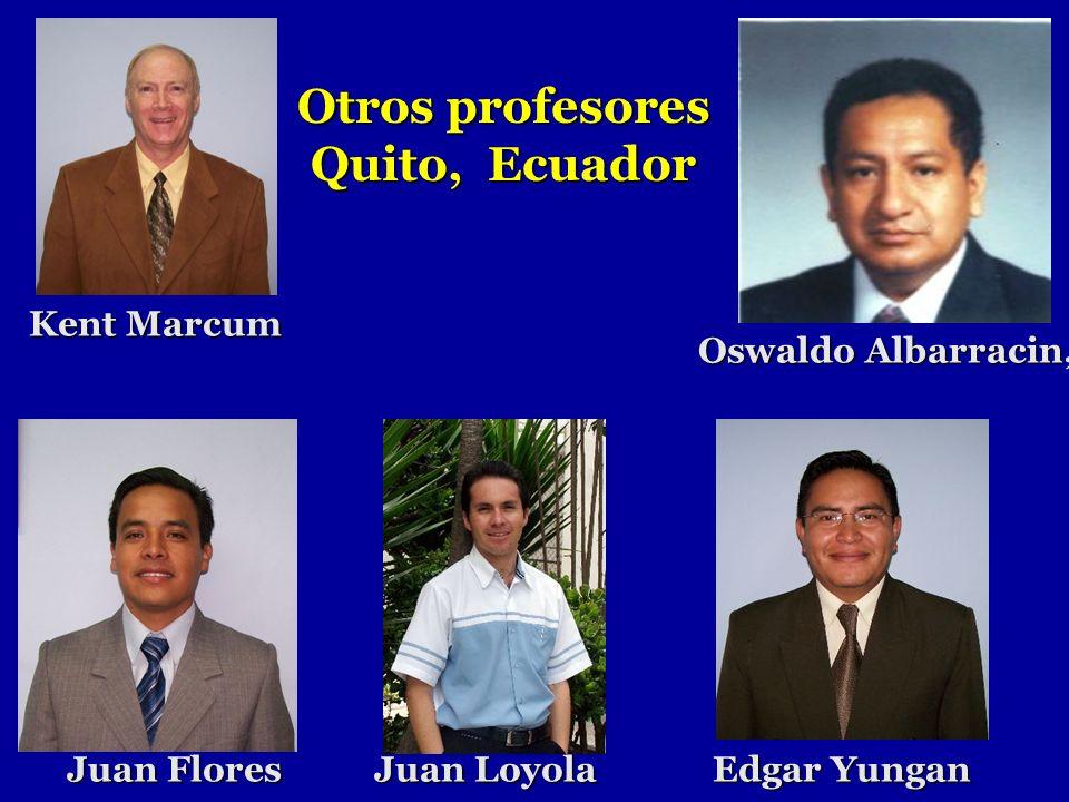 Quito, Ecuador Oswaldo Albarracin, Kent Marcum Juan Flores Juan Loyola Edgar Yungan