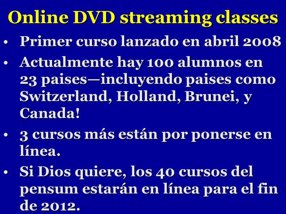 Online DVD streaming classes Primer curso lanzado en abril 2008Primer curso lanzado en abril 2008 Actualmente hay 100 alumnos en 23 paisesincluyendo p