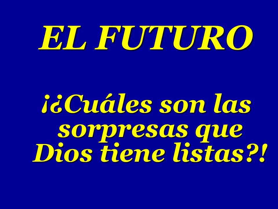 EL FUTURO ¡¿Cuáles son las sorpresas que Dios tiene listas?!
