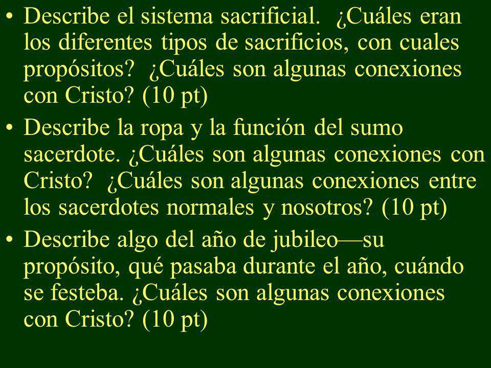 Describe el sistema sacrificial. ¿Cuáles eran los diferentes tipos de sacrificios, con cuales propósitos? ¿Cuáles son algunas conexiones con Cristo? (