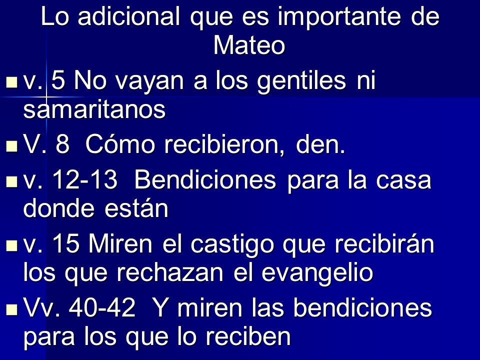 Lo adicional que es importante de Mateo v. 5 No vayan a los gentiles ni samaritanos v. 5 No vayan a los gentiles ni samaritanos V. 8 Cómo recibieron,