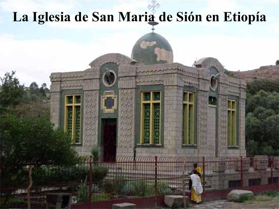 La Iglesia de San Maria de Sión en Etiopía