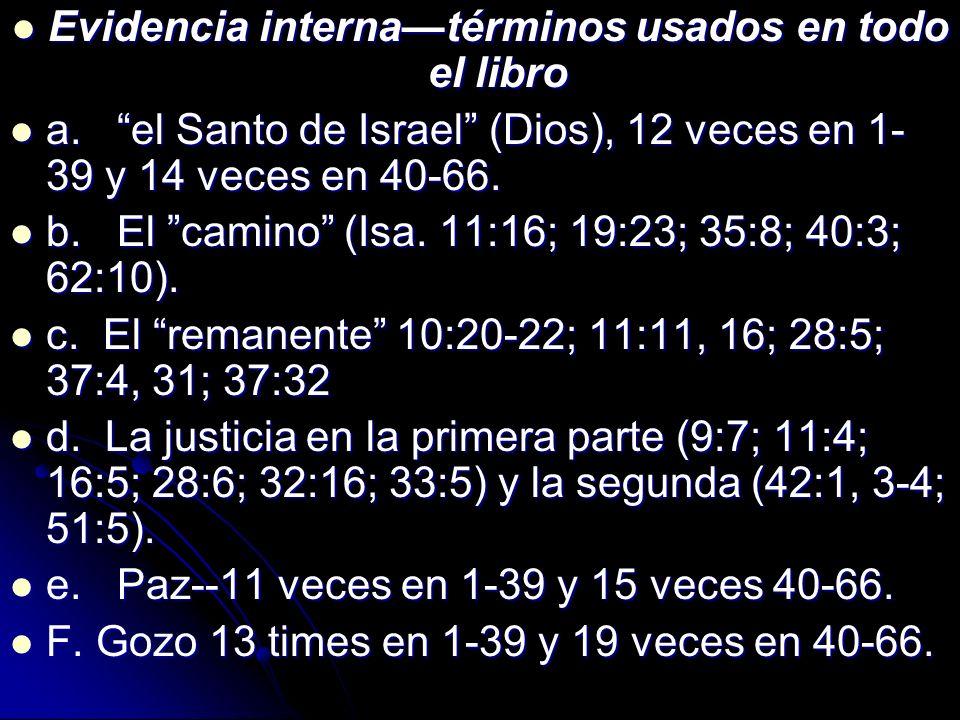 Evidencia internatérminos usados en todo el libro Evidencia internatérminos usados en todo el libro a. el Santo de Israel (Dios), 12 veces en 1- 39 y