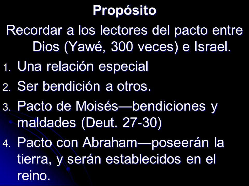 Propósito Recordar a los lectores del pacto entre Dios (Yawé, 300 veces) e Israel. 1. Una relación especial 2. Ser bendición a otros. 3. Pacto de Mois