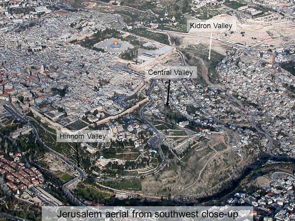 Jerusalem aerial from southwest close-up Kidron Valley Hinnom Valley Central Valley
