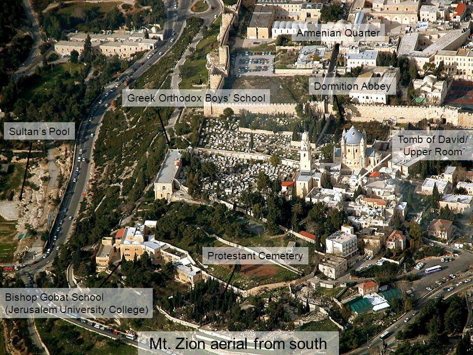 Mt. Zion aerial from south Armenian Quarter Dormition Abbey Greek Orthodox Boys School Sultans Pool Bishop Gobat School (Jerusalem University College)