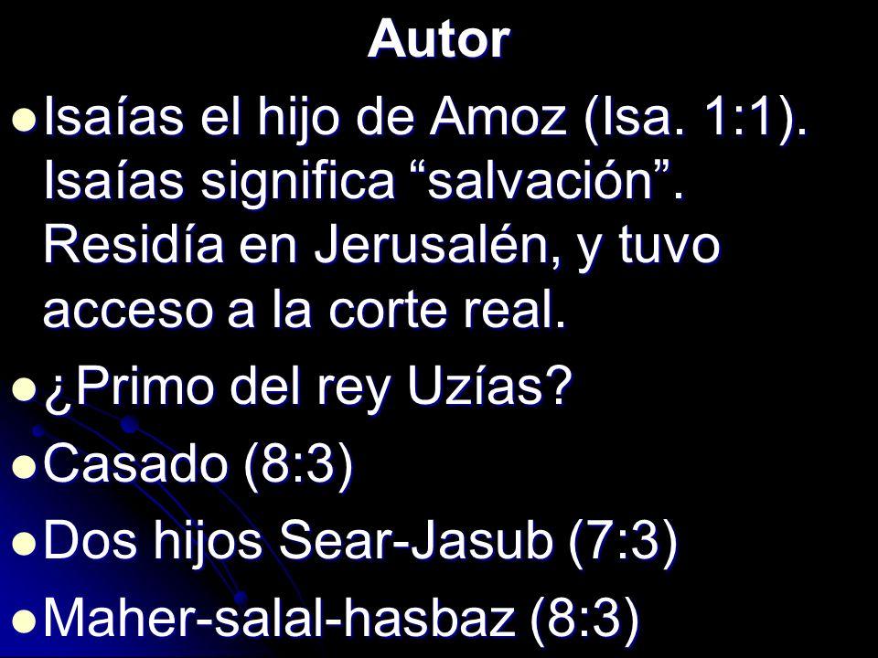 Autor Isaías el hijo de Amoz (Isa. 1:1). Isaías significa salvación. Residía en Jerusalén, y tuvo acceso a la corte real. Isaías el hijo de Amoz (Isa.