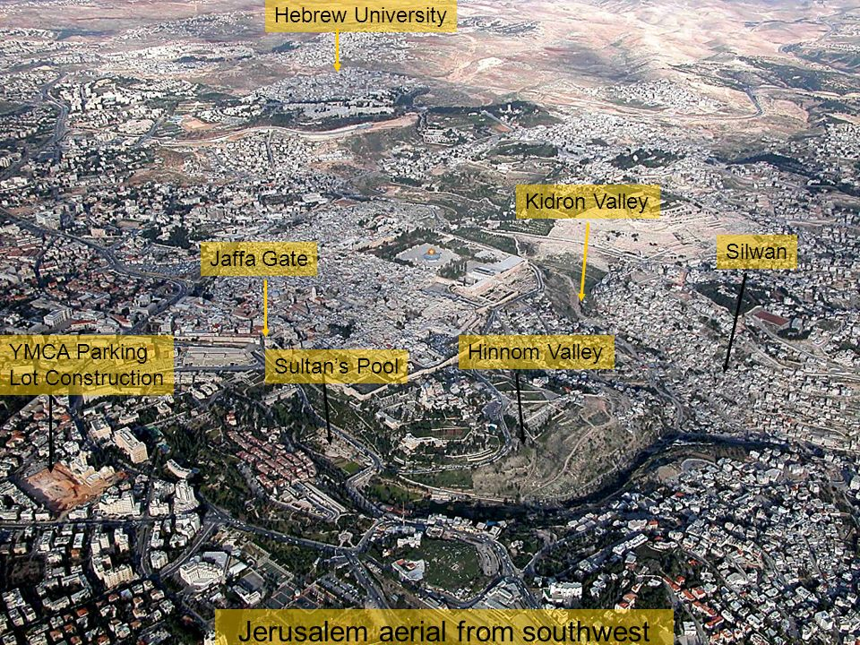 Jerusalem aerial from southwest Sultans Pool Jaffa Gate Hebrew University Kidron Valley Hinnom ValleyYMCA Parking Lot Construction Silwan