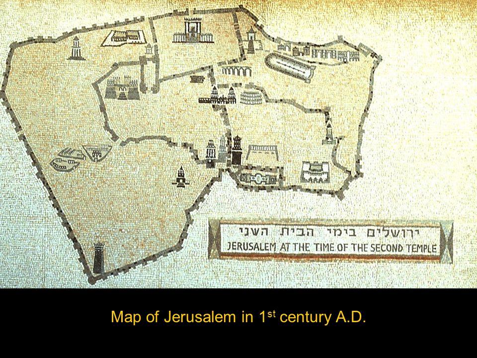 Map of Jerusalem in 1 st century A.D.