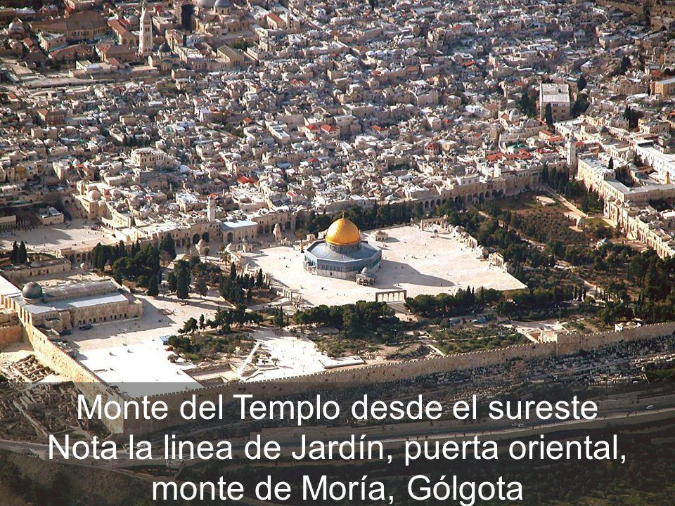 Monte del Templo desde el sureste Nota la linea de Jardín, puerta oriental, monte de Moría, Gólgota
