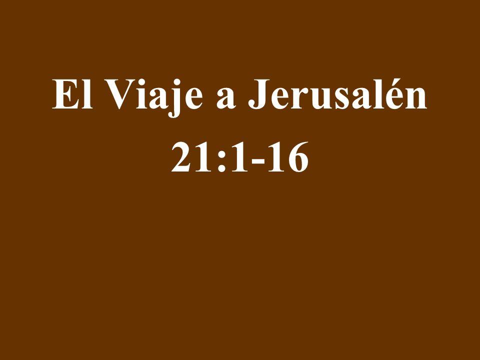 El Viaje a Jerusalén 21:1-16