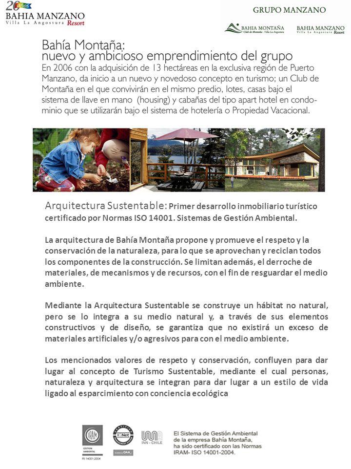 Arquitectura Sustentable: Primer desarrollo inmobiliario turístico certificado por Normas ISO 14001. Sistemas de Gestión Ambiental. La arquitectura de
