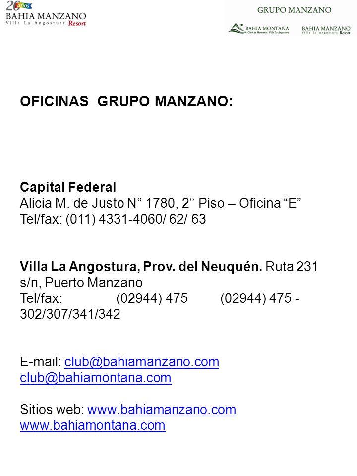 OFICINAS GRUPO MANZANO: Capital Federal Alicia M. de Justo N° 1780, 2° Piso – Oficina E Tel/fax: (011) 4331-4060/ 62/ 63 Villa La Angostura, Prov. del