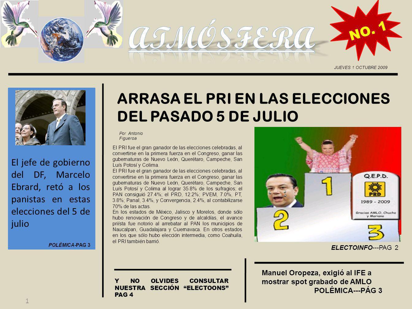 JUEVES 1 OCTUBRE 2009 ELECTOINFO El PAN retuvo las delegaciones Miguel Hidalgo y Benito Juárez, y recuperó Cuajimalpa.