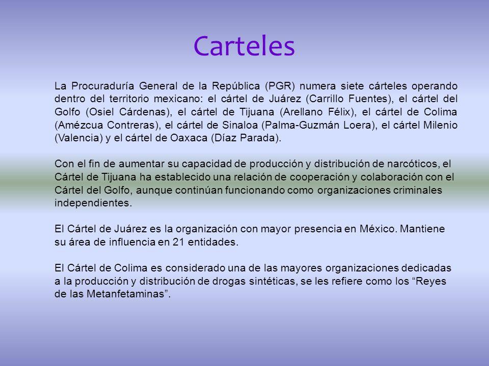 Carteles La Procuraduría General de la República (PGR) numera siete cárteles operando dentro del territorio mexicano: el cártel de Juárez (Carrillo Fu