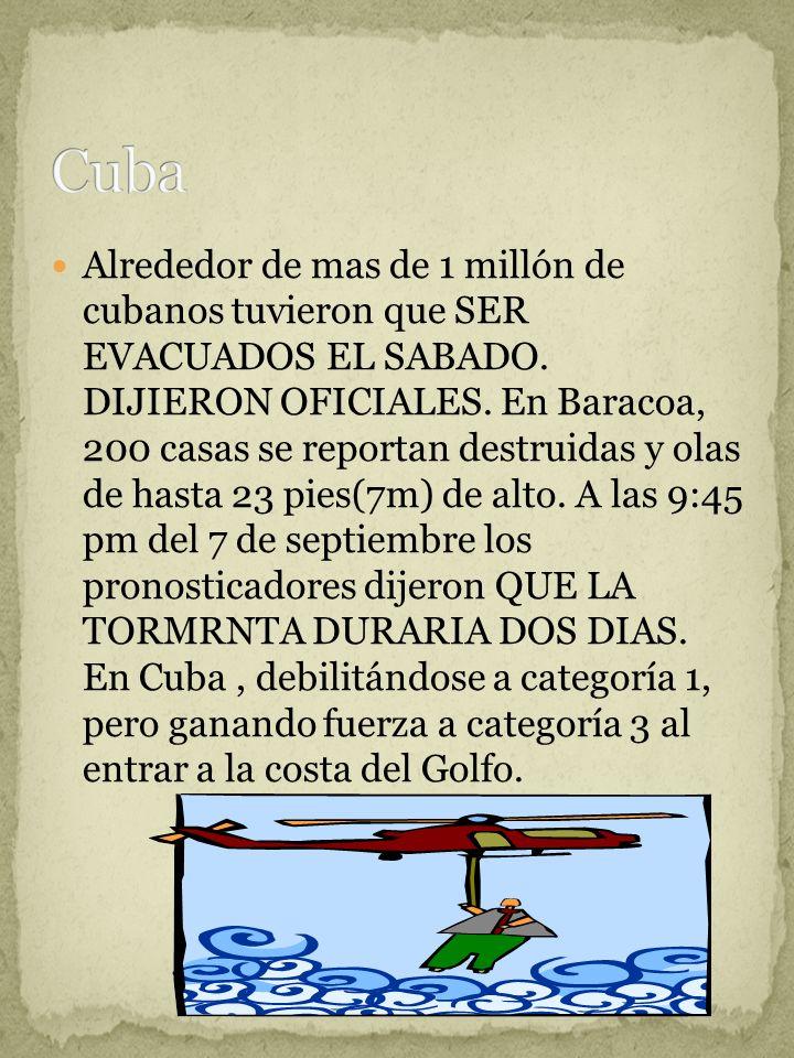 Alrededor de mas de 1 millón de cubanos tuvieron que SER EVACUADOS EL SABADO. DIJIERON OFICIALES. En Baracoa, 200 casas se reportan destruidas y olas