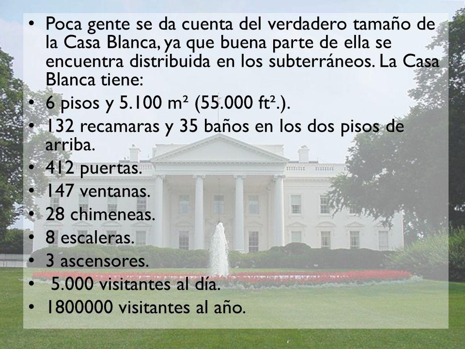 Poca gente se da cuenta del verdadero tamaño de la Casa Blanca, ya que buena parte de ella se encuentra distribuida en los subterráneos. La Casa Blanc