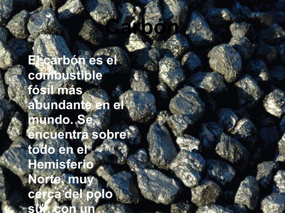 El carbón es el combustible fósil más abundante en el mundo. Se encuentra sobre todo en el Hemisferio Norte, muy cerca del polo sur, con un clima poco