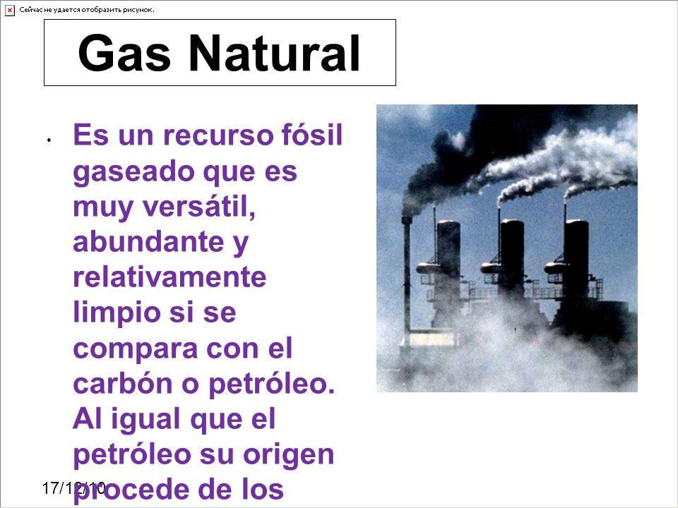 17/12/10 Es un recurso fósil gaseado que es muy versátil, abundante y relativamente limpio si se compara con el carbón o petróleo. Al igual que el pet