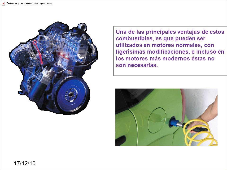 17/12/10 Una de las principales ventajas de estos combustibles, es que pueden ser utilizados en motores normales, con ligerísimas modificaciones, e in