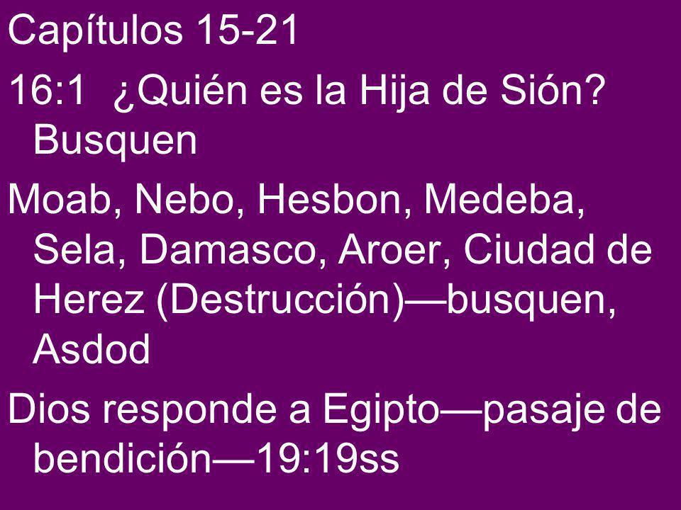 Capítulos 15-21 16:1 ¿Quién es la Hija de Sión.