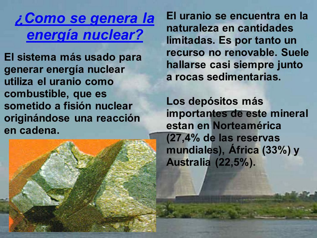 La gran ventaja de las plantas nucleares es que pueden producir enormes cantidades de energía con un pequeño volumen de combustible.