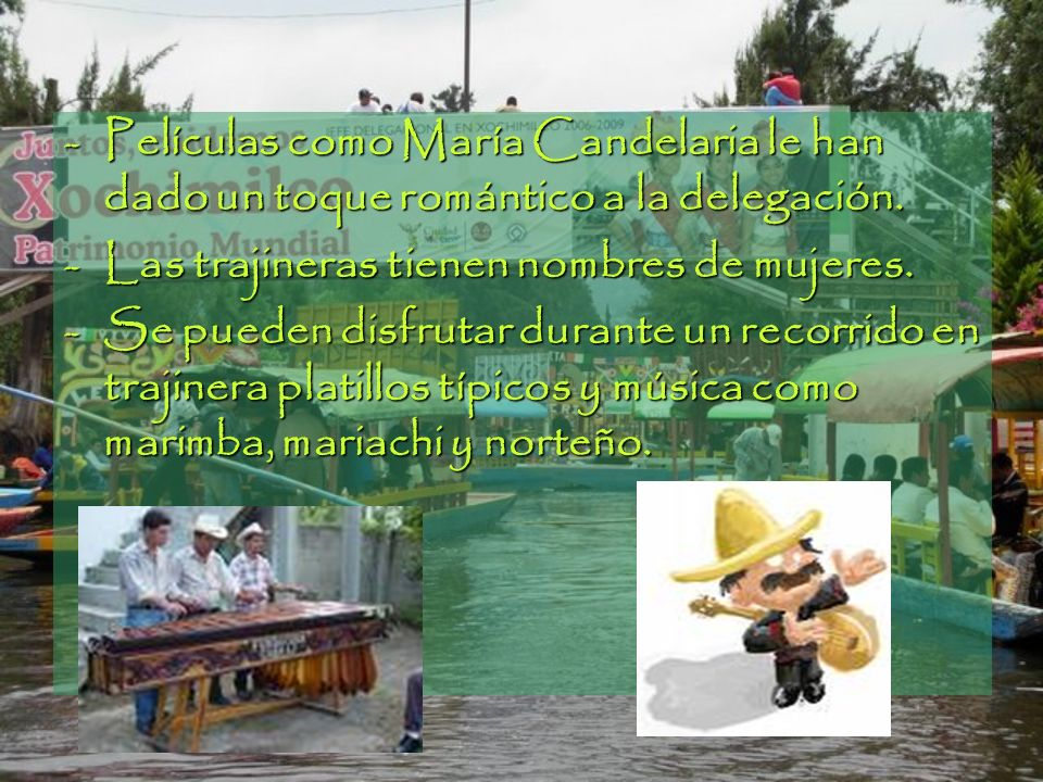 Se pueden abordar más de 200 trajineras, que cuentan con ocho embarcaderos en la zona: Cuemanco, Caltongo, Fernando Celada, Salitre, Belén, San Cristóbal, Nuevo Nativitas y Belem de las Flores.