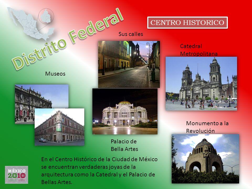 CENTRO HISTORICO Catedral Metropolitana Sus calles Museos Palacio de Bella Artes Monumento a la Revolución En el Centro Histórico de la Ciudad de Méxi