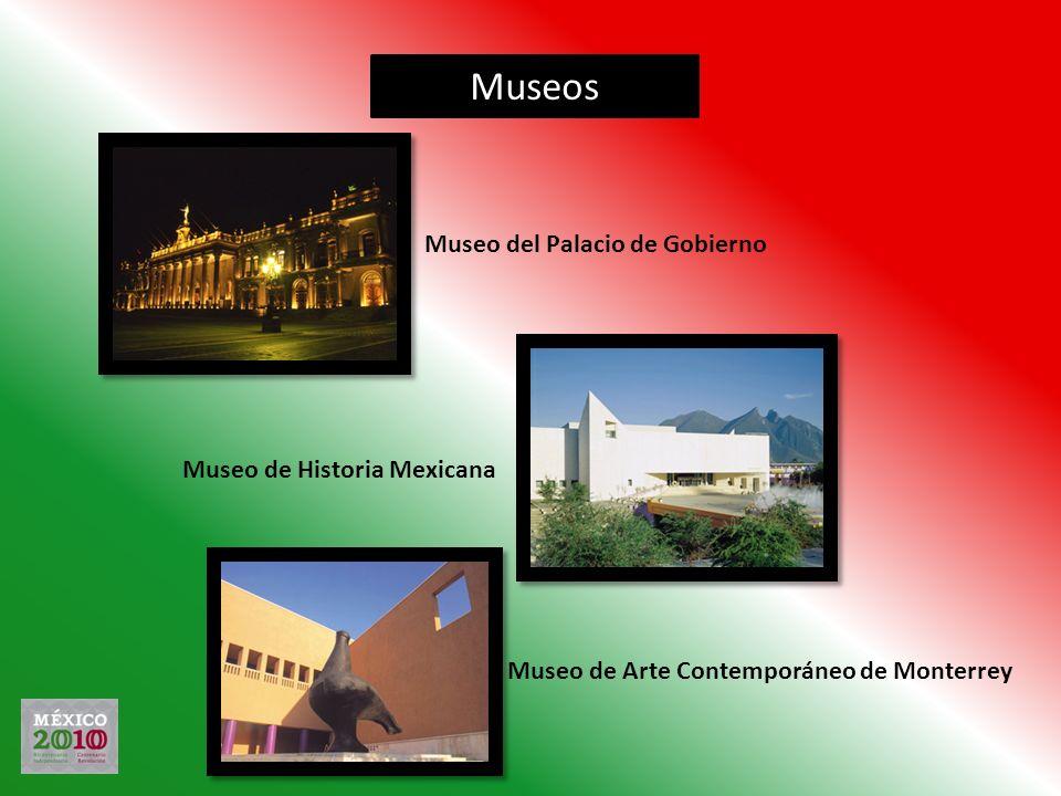 Museo del Palacio de Gobierno Museo de Historia Mexicana Museo de Arte Contemporáneo de Monterrey Museos