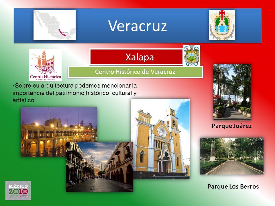 Veracruz Xalapa Centro Histórico de Veracruz Sobre su arquitectura podemos mencionar la importancia del patrimonio histórico, cultural y artístico Par