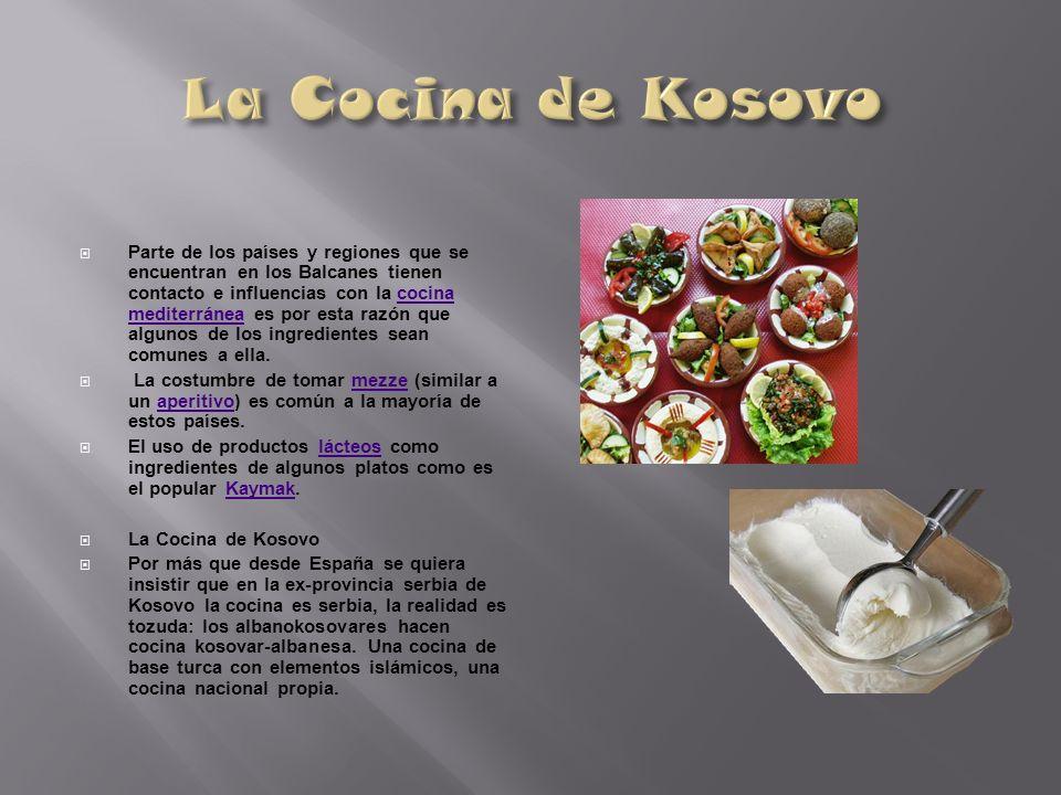Parte de los países y regiones que se encuentran en los Balcanes tienen contacto e influencias con la cocina mediterránea es por esta razón que alguno
