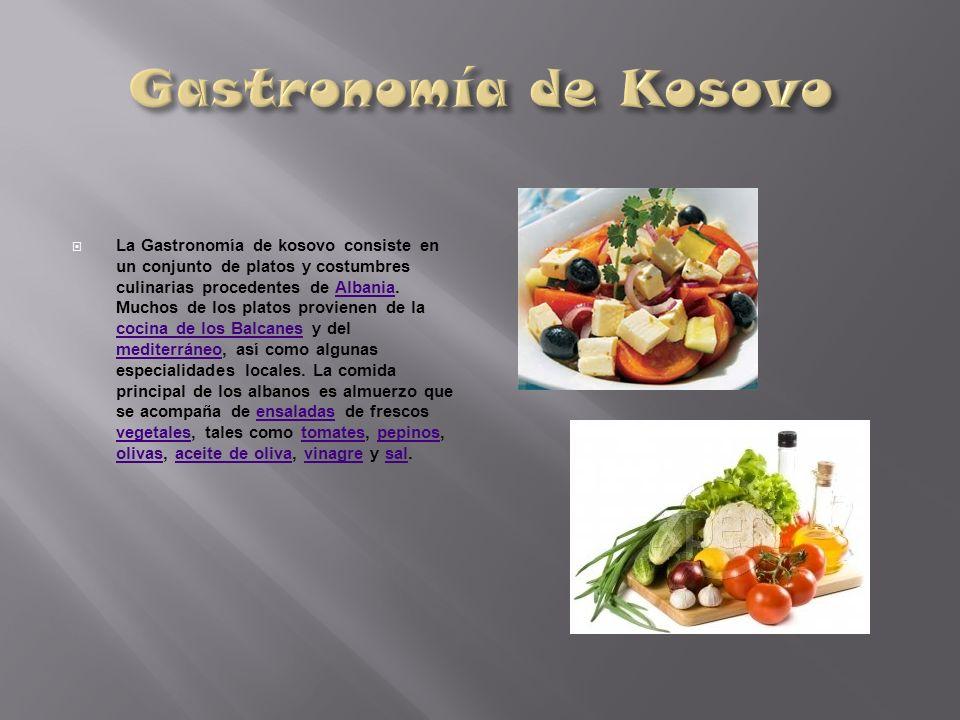 La Gastronomía de kosovo consiste en un conjunto de platos y costumbres culinarias procedentes de Albania. Muchos de los platos provienen de la cocina