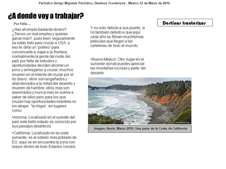 Destinos fronterizos ¿A donde voy a trabajar? Periódico Amigo Migrante Periódico, Destinos Fronterizos, México 12 de Marzo de 2010. ¿Has ahorrado bast