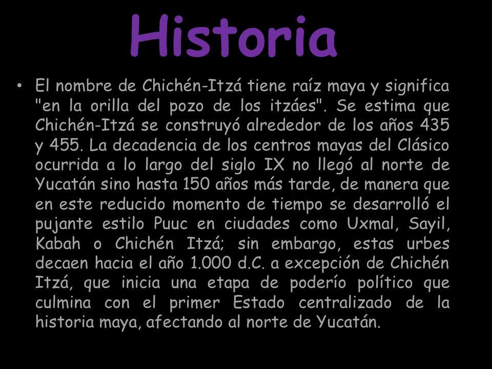 Historia El nombre de Chichén-Itzá tiene raíz maya y significa