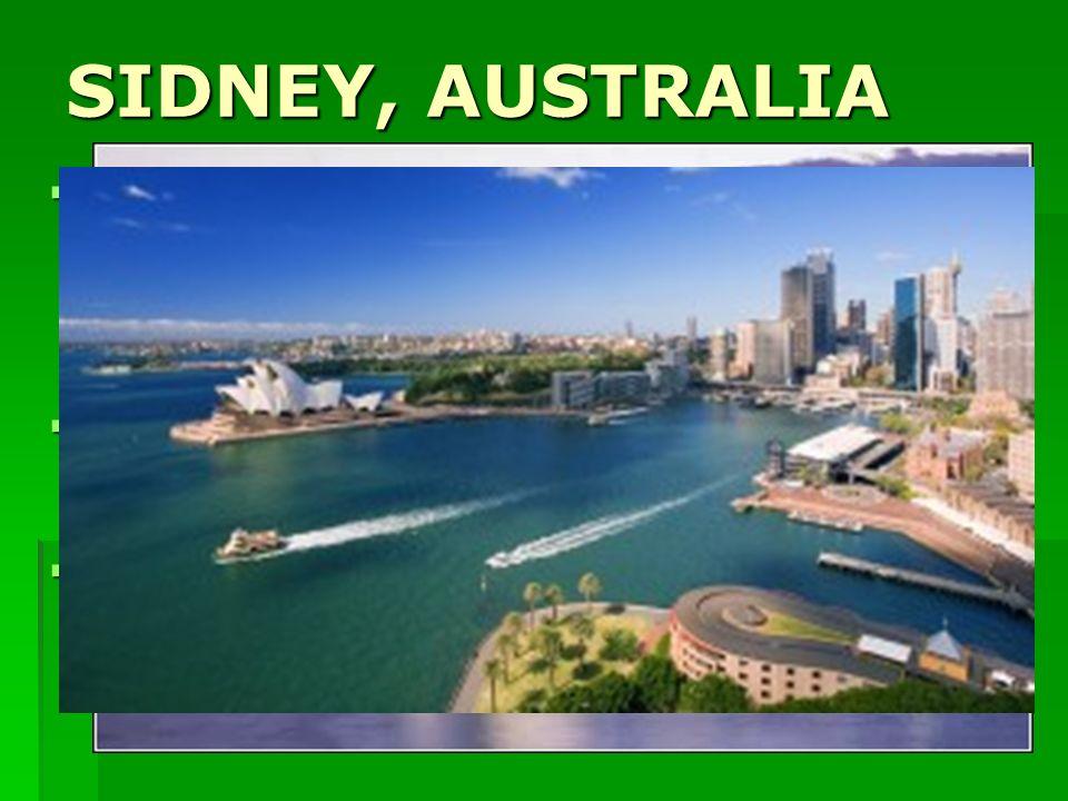 SIDNEY, AUSTRALIA Sydney es uno de los puertos más importantes del Pacífico sur. Como la ciudad más grande de Australia, juega un rol importante como