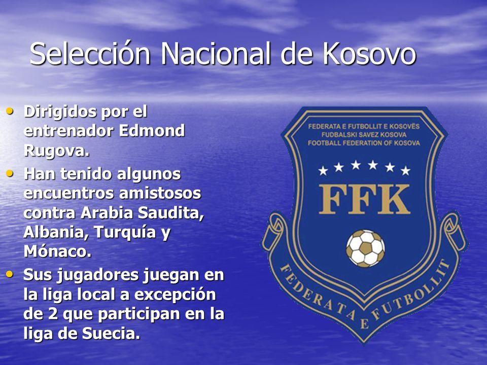 Selección Nacional de Kosovo Dirigidos por el entrenador Edmond Rugova.