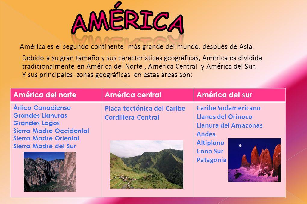 América es el segundo continente más grande del mundo, después de Asia. Debido a su gran tamaño y sus características geográficas, América es dividida