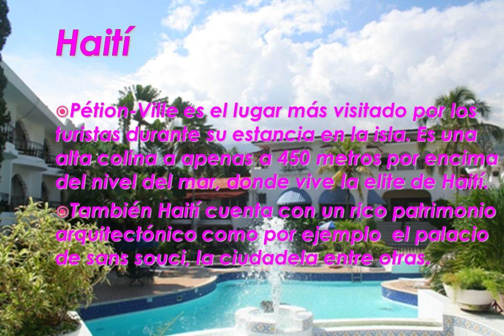 Pétion-Ville es el lugar más visitado por los turistas durante su estancia en la isla. Es una alta colina a apenas a 450 metros por encima del nivel d