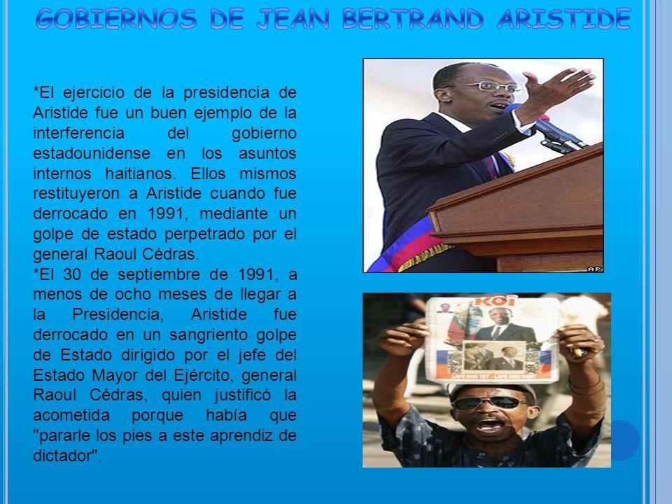 *(Port-Salot, 1953) Político y religioso haitiano, presidente de la República de Haití entre 1990 y 1996, en septiembre de 1991 y octubre de 1994 estuvo apartado del poder por el golpe militar que protagonizó Raúl Cedrás.